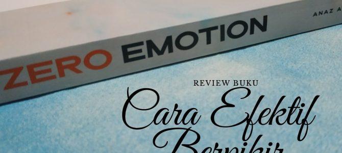 Cara Efektif Berpikir Tenang (Review Buku Zero Emotion)